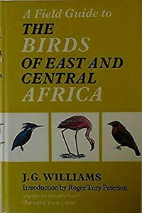 Field Guide To The Birds Of East And Central Africa by John George Williams