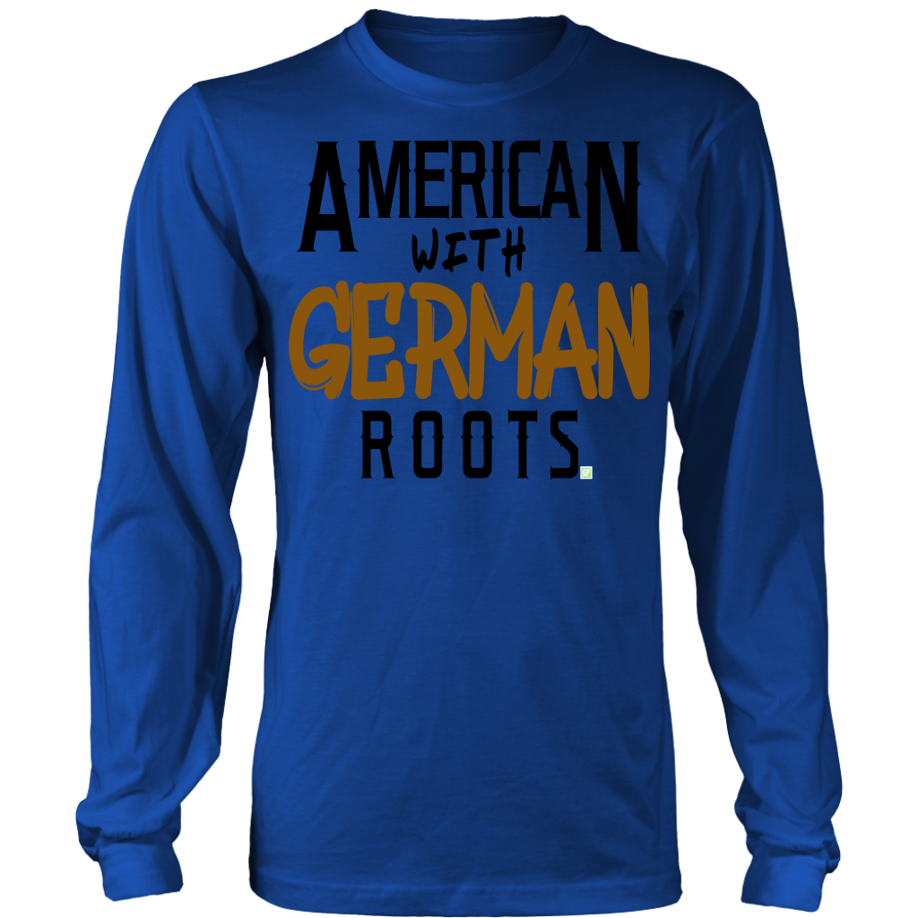 """American With German Roots"" Long Sleeve Shirt"