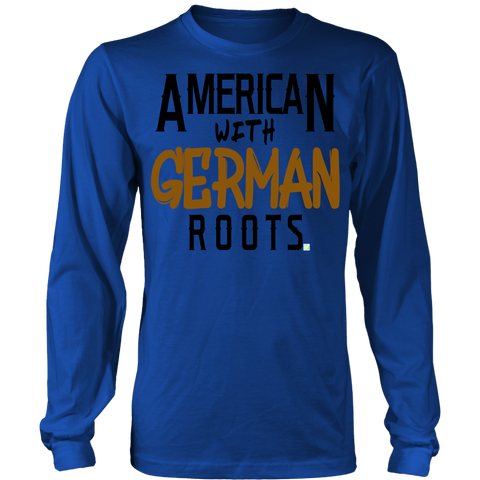 "Image of ""American With German Roots"" Long Sleeve Shirt"