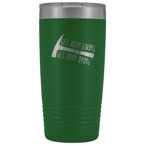 Image of Get Busy Living OR Get Busy Dying Tumbler