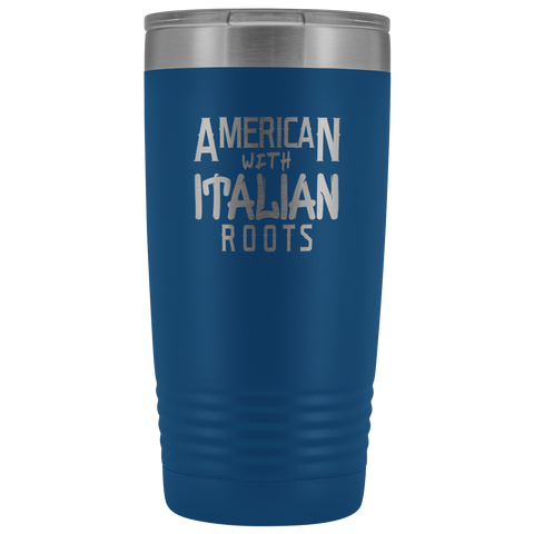 "Image of ""American With Italian Roots"" 20 oz Tumbler"