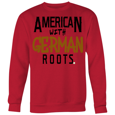 "Image of ""American With German Roots"" Crewneck Sweatshirt (Big Print)"