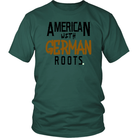 "Image of ""American With German Roots"" Unisex T-Shirt"