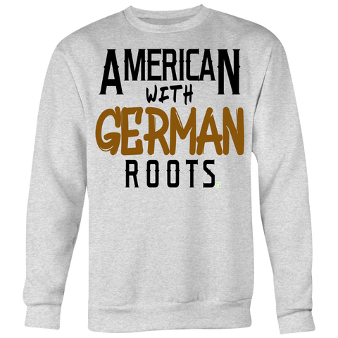 """American With German Roots"" Crewneck Sweatshirt (Big Print)"