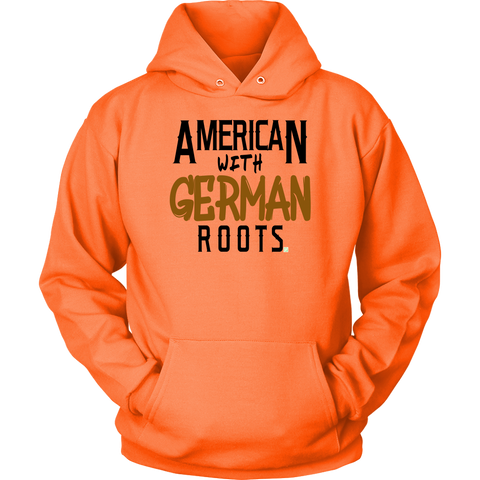 "Image of ""American With German Roots"" Unisex Hoodie"