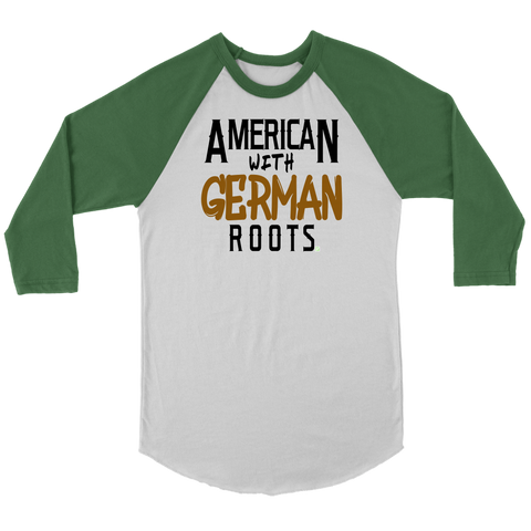 "Image of ""American With German Roots"" Unisex 3/4 Raglan"