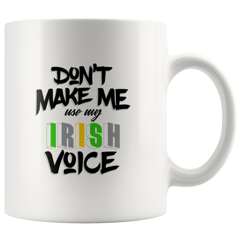 Image of Don't Make Me Use My Irish Voice