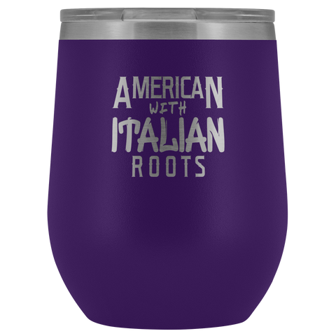 "Image of ""American With Italian Roots"" 12 oz Stemless Wine Tumbler"