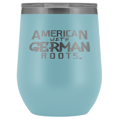 """American With German Roots"" 12 oz. Stemless Wine Tumbler"