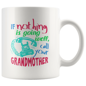 If Nothing Is Going Well Call Your Grandmother