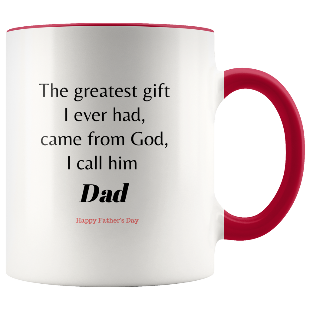 Unique Father's Day Mug - The Greatest Gift I call Dad - Printed on Both Sides