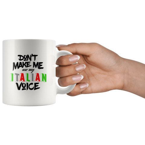Don't Make Me Use My Italian Voice