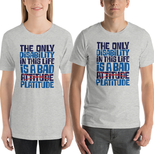 Shirt The Only Disability in this Life is a Bad platitude platitudes attitude quote superficial unhelpful advice special needs disabled wheelchair