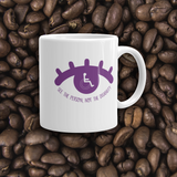 coffee mug see the person not the disability wheelchair inclusion inclusivity acceptance special needs awareness diversity