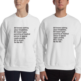 sweatshirt that says Bill knows nothing about disabilities. Bill doesn't give parenting or medical advice to special needs parents. Bill is smart. Be like Bill.