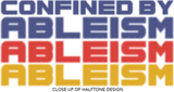close up of Halftone design of shirt confined by ableism disabilityshirts.com
