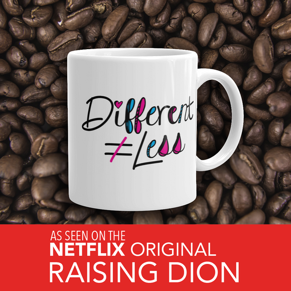 Coffe Mug 11 oz. Netflix's Raising Dion Esperanza Sammi Haney Different Does Not Equal Less