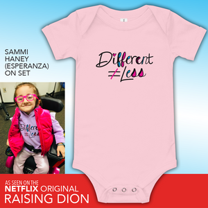 Baby Onesie Babysuit Different Does Not Equal Less Netflix Raising Dion Esperanza Sammi Haney #DDNEL disability inclusion wheelchair awareness
