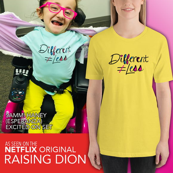 Shirt Different Does Not Equal Less Netflix Raising Dion Esperanza Sammi Haney #DDNEL disability inclusion wheelchair awareness