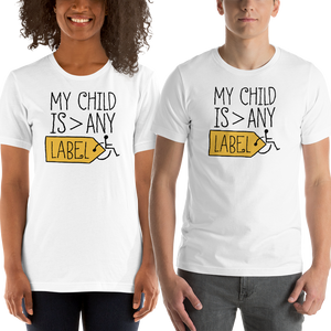 Shirt My Child is Greater than Any Label parent parenting children disability special needs awareness, diversity wheelchair acceptance