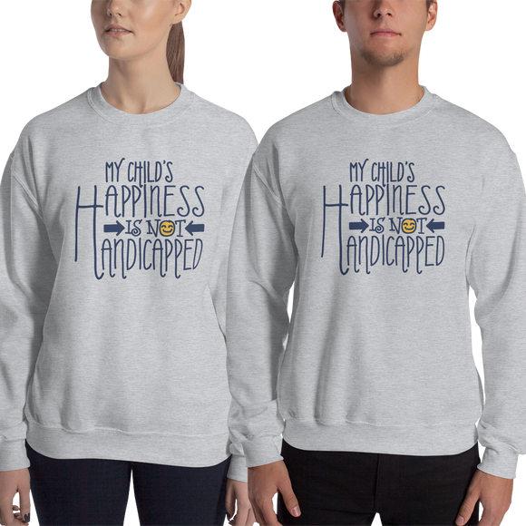 sweatshirt My Child's Happiness is Not Handicapped special needs parent parenting mom dad mother father disability disabled disabilities wheelchair