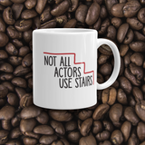 coffee mug Not All Actors Use Stairs acting actress Hollywood ableism disability rights inclusion wheelchair inclusive disabilities