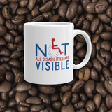 coffee mug men's not all disabilities are visible invisible disabilities hidden non-visible unseen mental disabled Psychiatric neurological chronic