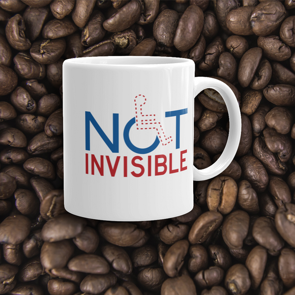 coffee mug not invisible disabled disability special needs visible awareness diversity wheelchair inclusion inclusivity impaired acceptance