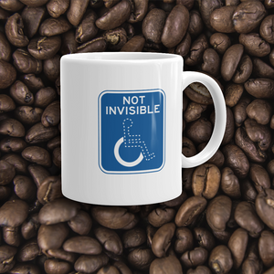 Not Invisible (Sign Look) Mug