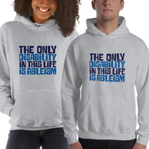 hoodie Shirt The only disability in this life is a ableism ableist disability rights discrimination prejudice, disability special needs awareness diversity wheelchair inclusion
