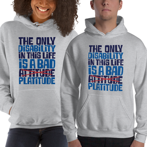 hoodie The Only Disability in this Life is a Bad platitude platitudes attitude quote superficial unhelpful advice special needs disabled wheelchair