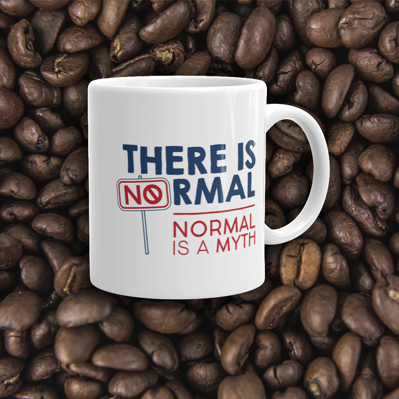 coffee mug there is no normal myth peer pressure popularity disability special needs awareness diversity inclusion inclusivity acceptance activism