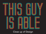 Close up of This Guy is Able design disabilityshirts.com