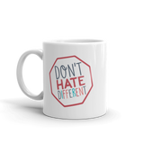Don't Hate Different (Mug)