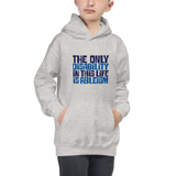 The Only Disability in this Life is Ableism (Kid's Hoodie)