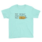 See People, Not Labels (Youth Light Color Shirts)