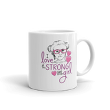 I Love this Strong Little Girl (Sammi Haney / Esperanza - Raising Dion) Mug