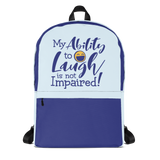 backpack school my ability to laugh is not impaired fun happy happiness quality of life impairment disability disabled wheelchair positive