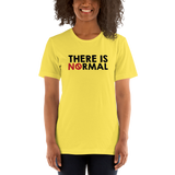 There is No Normal (Unisex Light Color Shirts - Text Only Design)