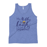 My Ability to Laugh is Not Impaired (Unisex Tank Top)