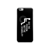 See the Person, Not the Disability (Black iPhone Case)
