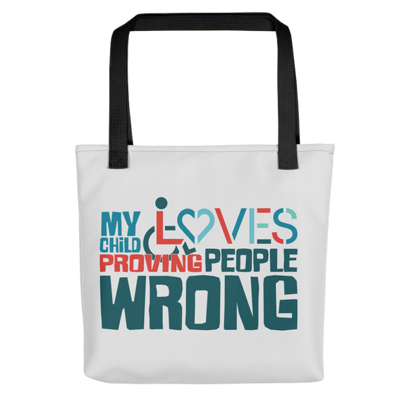 Tote Bag my child loves proving people wrong special needs parent parenting expectations disability special needs awareness wheelchair