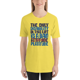 The Only Disability in this Life is a Bad Platitude (instead of Attitude) Unisex Shirt