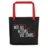 Not All Actors Use Stairs (Black Tote Bag)