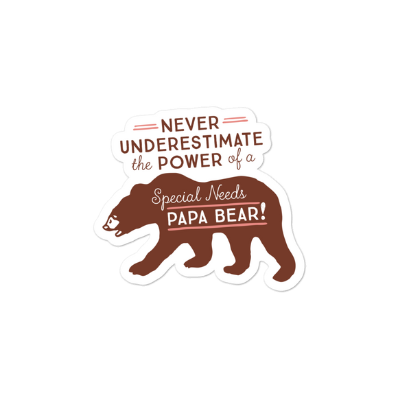 sticker Never Underestimate the power of a Special Needs Papa Bear! dad father parent parenting man male