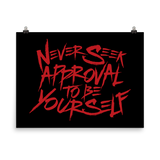 Never Seek Approval to Be Yourself (Poster)