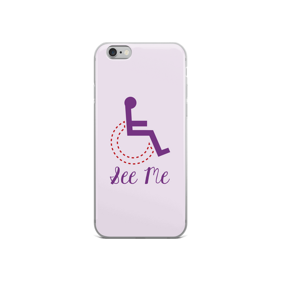 iPhone Case see me not my disability wheelchair inclusion inclusivity acceptance special needs awareness diversity