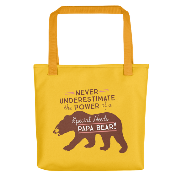 tote bag Never Underestimate the power of a Special Needs Papa Bear! dad father parent parenting man male