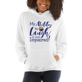 My Ability to Laugh is Not Impaired (Hoodie)