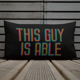 This Guy is Able (Men's Pillow)